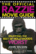 The Official Razzie Movie Guide : Enjoying the Best of Hollywoods Worst by John Wilson